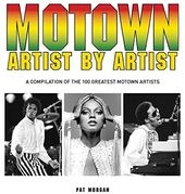 Motown Artist-by-Artist: A Compilation of the 100