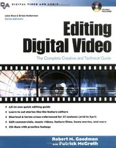 Editing Digital Video: The Complete Creative and