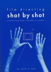 Film Directing Shot by Shot: Visualizing from