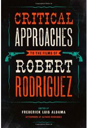 Critical Approaches to the Films of Robert