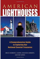 American Lighthouses: A Comprehensive Guide to
