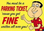 Family Guy - You Must Be A Parking Ticket -