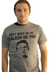 Don't Make Me Go Walken On You - T-Shirt