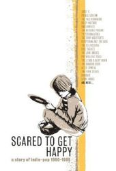Scared to Get Happy: A Story of Indie-Pop