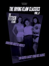 The Irving Klaw Classics, Volume 3: Fetish Films