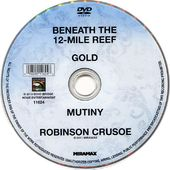 Beneath the 12-Mile Reef / Gold / Mutiny /