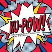 Ku Pow! - British Instrumental Guitar Music of