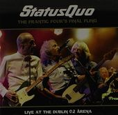 Frantic Four's Final Fling: Live at Dublin 02