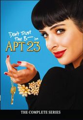 Don't Trust the B in Apt. 23 - Complete Series