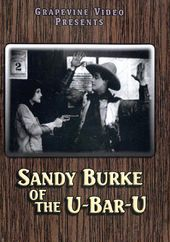 Sandy Burke of the U-Bar-U (Silent)