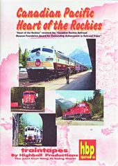 Trains - Canadian Pacific: Heart of the Rockies