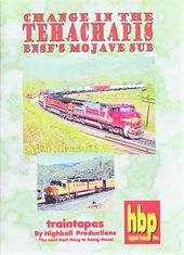 Trains - Change in the Tehachapis: BNSF's Mojave
