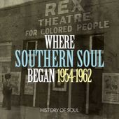 Where Southern Soul Began: 1954-1962 (2-CD)