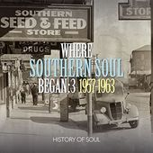 Where Southern Soul Began 3: 1957-1963 (2-CD)