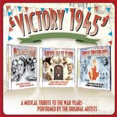 Victory 1945: A Musical Tribute to the War Years