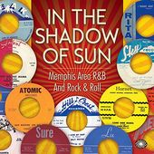 In the Shadow of Sun: Memphis Area R&B and Rock &