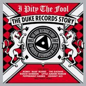 I Pity the Fool: The Duke Records Story (3-CD)