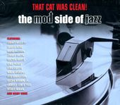 That Cat Was Clean: The Mod Side of Jazz (2-CD)