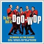 The Very Best of Doo-Wop: 50 Original All-Time