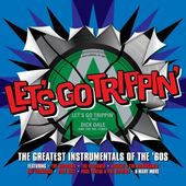 Let's Go Trippin': The Greatest Instrumentals of