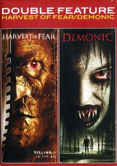 Harvest of Fear / Demonic (2-DVD)