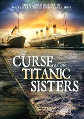 The Curse of the Titanic Sisters: The Doomed