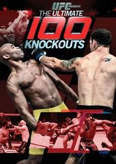 UFC Presents: Ultimate 100 Knockouts