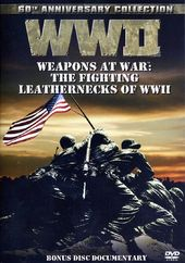 Weapons at War: The Fighting Leathernecks of WWII