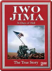 WWII - Iwo Jima: 36 Days of Hell - The True Story
