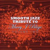 Smooth Jazz Tribute to Mary J. Blige, Volume 2