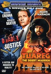 Deadly Justice / Taureg: The Desert Warrior