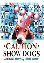 Dogs - Caution Show Dogs: The Real Poop About Dog
