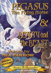 Pegasus / Beauty and the Beast