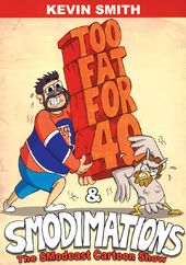 Kevin Smith - Too Fat For 40 / Smodimations /