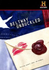 History Channel: Beltway Unbuckled - Political