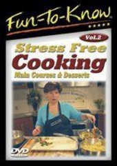 Stress Free Cooking: Main Courses & Desserts