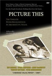 Picture This: The Times of Peter Bogdanovich in