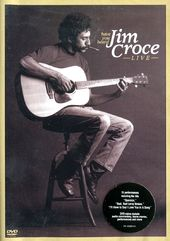 Jim Croce - Have You Heard: Jim Croce Live