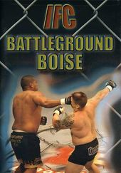 IFC - Battleground Boise