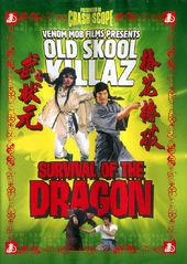 Old Skool Killaz: Survival of the Dragon (Dubbed)