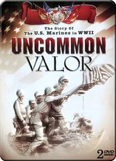 WWII - Uncommon Valor: The Story of the U.S.