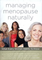 Managing Menopause Naturally: What Ever Woman