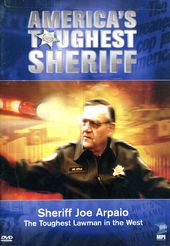 America's Toughest Sheriff - Sheriff Joe Arpaio: