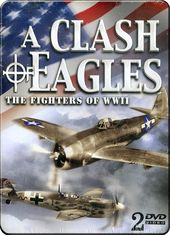 WWII - A Clash of Eagles: The Fighters of WWII