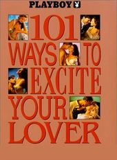 Playboy - 101 Ways to Excite Your Lover