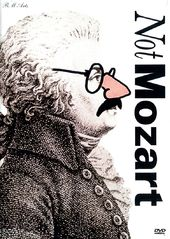 Not Mozart: Six Films