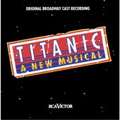 Titanic: A New Musical (Original Broadway Cast