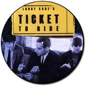 Larry Kane's Ticket To Ride (Picture Disc)