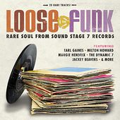 Loose the Funk: Rare Soul from Sound Stage 7
