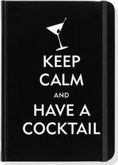 Keep Calm & Have a Cocktail - Journal